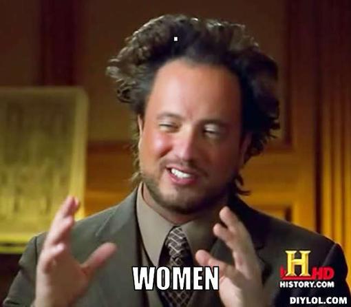 Name:  history-channel-alien-guy-meme-generator-women-3452dd.jpg Views: 58 Size:  28.8 KB