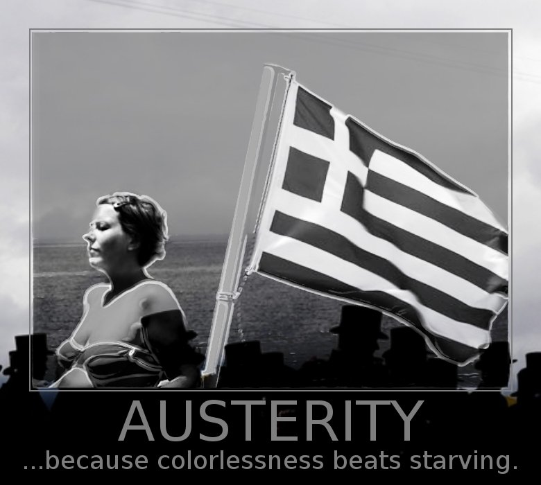 Click image for larger version.  Name:Greece+austerity+poster.jpg Views:45 Size:219.0 KB ID:160885