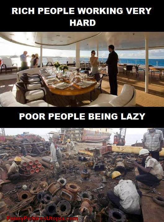 Name:  Why-Rich-People-Work-So-Hard-And-Poor-People-Are-So-Lazy.jpg