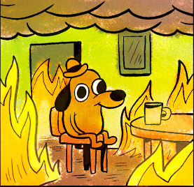 Name:  this is fine.png Views: 572 Size:  143.7 KB