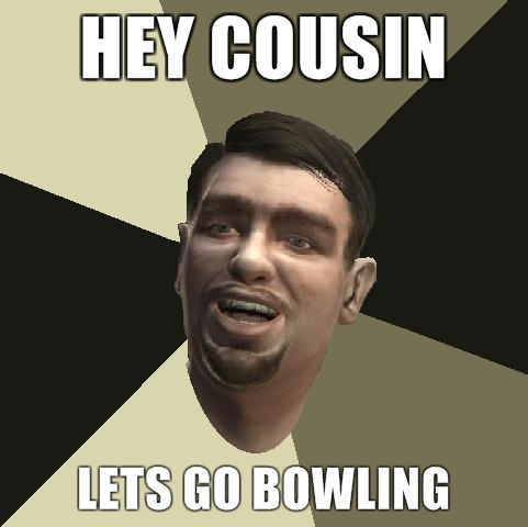 Name:  v40031_Roman-Bellic-Hey-cousin-Lets-go-bowling.jpg