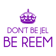 Name:  don-t-be-jel-be-reem_design.png Views: 81 Size:  7.3 KB