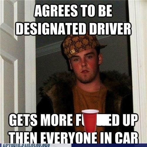 Name:  scumbag-steve-designated-driver.jpg Views: 149 Size:  66.7 KB