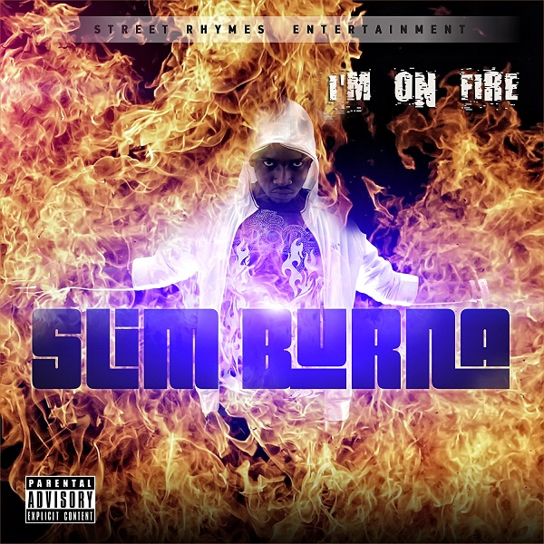 Name:  Slim Burna I'm On Fire Front Cover.jpg