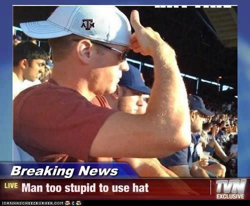 Name:  Man+too+stupid+to+use+hat.jpeg
