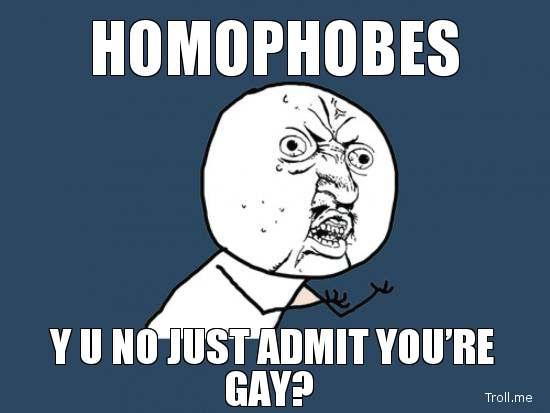 Name:  homophobes-y-u-no-just-admit-youre-gay.jpg Views: 268 Size:  22.4 KB