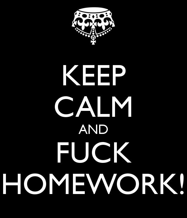 Name:  keep-calm-and-****-homework-7.png Views: 130 Size:  17.0 KB