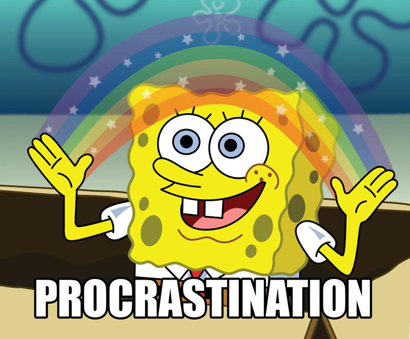 Name:  Spongebob-Procrastination.png Views: 497 Size:  84.8 KB