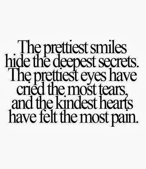 Name:  the-prettiest-smiles-hide-the-deepest-secrets-the-prettiest-eyes-have-cried-the-most-tears-and-t.jpg Views: 21 Size:  56.3 KB