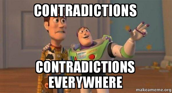 Name:  contradictions-contradictions-everywhere.jpg Views: 76 Size:  32.4 KB