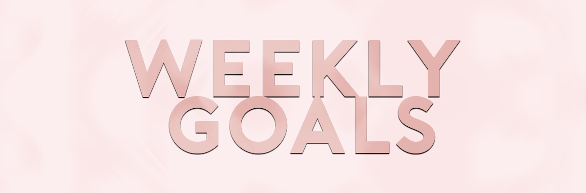 Name:  WEEKLY goals.png Views: 20 Size:  124.3 KB