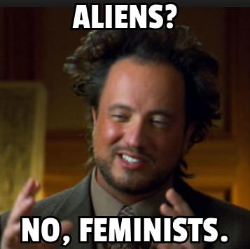 Name:  aliens - feminists.jpg Views: 52 Size:  27.2 KB