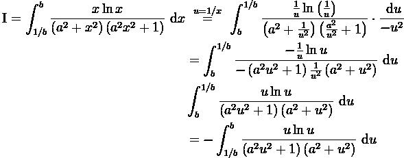 \begin{aligned} \text{I} = \int_{1/b}^{b} \dfrac{x\ln x}{\left( a^2 + x^2 \right) \left( a^2 x^2 + 1 \right)} \text{ d}x & \ \overset{u=1/x}= \ \int_{b}^{1/b} \dfrac{\frac{1}{u} \ln \left( \frac{1}{u} \right)}{\left( a^2 + \frac{1}{u^2} \right) \left( \frac{a^2}{u^2} + 1 \right)} \cdot \dfrac{\text{ d}u}{-u^2} \\ & = \int_{b}^{1/b} \dfrac{ - \frac{1}{u} \ln u}{- \left( a^2 u^2 +1 \right) \frac{1}{u^2} \left(a^2 + u^2 \right)} \text{ d}u \\ & \int_{b}^{1/b} \dfrac{u\ln u}{\left( a^2 u^2 +1 \right) \left(a^2 + u^2 \right)} \text{ d}u \\ & = - \int_{1/b}^{b} \dfrac{u\ln u}{\left( a^2 u^2 +1 \right) \left(a^2 + u^2 \right)} \text{ d}u \end{aligned}
