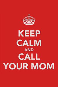 File:Keep-calm-and-call-your-mom.jpg