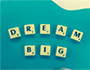 Big dream scrabble