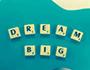 Big dream scrabble