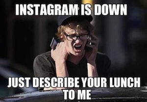 Instagram is down: just describe your food to me
