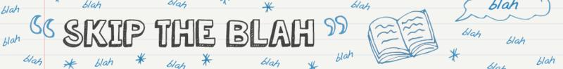 File:Skip-the-blah.png